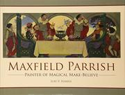 MAXFIELD PARRISH by Lois V.  Harris