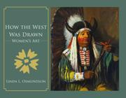 HOW THE WEST WAS DRAWN by Linda L. Osmundson