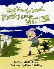 BACK TO SCHOOL, PICKY LITTLE WITCH! by Elizabeth Brokamp
