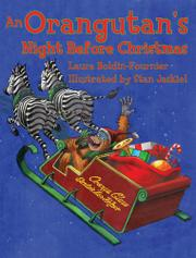 AN ORANGUTAN'S NIGHT BEFORE CHRISTMAS by Laura Boldin Fournier
