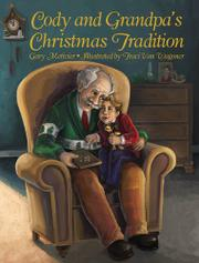 CODY AND GRANDPA'S CHRISTMAS TRADITION by Gary Metivier