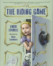 THE HIDING GAME by Gwen Strauss