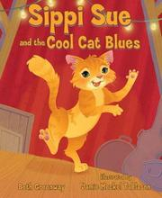 SIPPI SUE AND THE COOL CAT BLUES by Beth Greenway