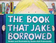 THE BOOK THAT JAKE BORROWED by Susan Kralovansky