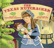 THE TEXAS NUTCRACKER by Jennifer Coleman