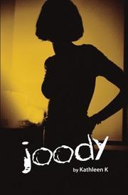 JOODY by Kathleen K.