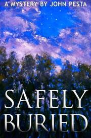 SAFELY BURIED by John Pesta