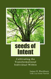 SEEDS OF INTENT by James H. Blackburn
