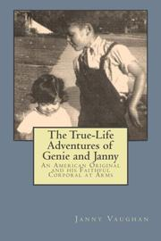 The True-Life Adventures of Genie and Janny by Janny Vaughan