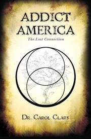 ADDICT AMERICA by Clark Carol