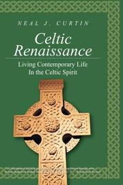 CELTIC RENAISSANCE by Neal J. Curtin
