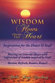 Wisdom Flows from the Heart by Adalia Raye Gwaltney