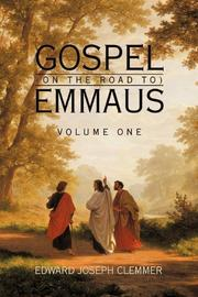 GOSPEL (ON THE ROAD TO) EMMAUS by Edward Joseph Clemmer