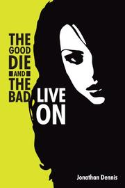 Cover art for THE GOOD DIE AND THE BAD LIVE ON
