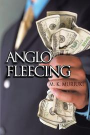 ANGLO FLEECING by M.K. Muriuki