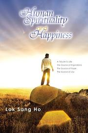Human Spirituality and Happiness by Lok Sang Ho