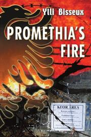 PROMETHIA'S FIRE by Ylli Bisseux