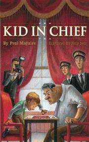 Kid in Chief by Paul Maguire