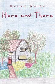 HERE AND THERE by Karen Dalin