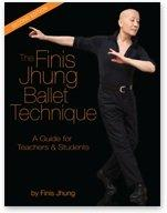 The Finis Jhung Ballet Technique by Finis Jhung