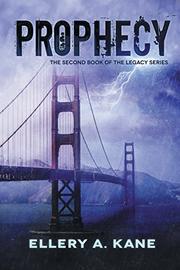 Prophecy by Ellery A. Kane
