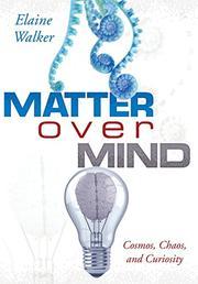 Matter Over Mind by Elaine Walker