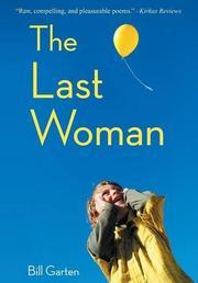 The Last Woman by Bill Garten