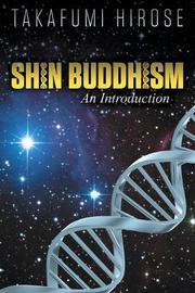 SHIN BUDDHISM by Takafumi Hirose