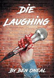 DIE LAUGHING by Benjamin Oneal