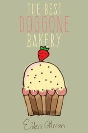 THE BEST DOGGONE BAKERY by Ellen  Gilman