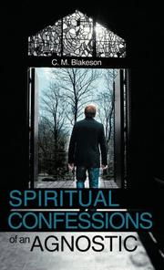 Spiritual Confessions of an Agnostic by C. M. Blakeson
