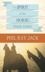"""The Spirit OF THE Horse"" and Other Works by Phil Ray Jack"