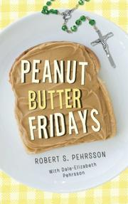 PEANUT BUTTER FRIDAYS by Robert S. Pehrsson