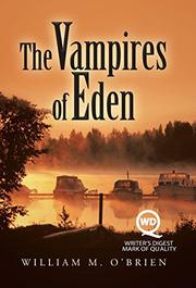 THE VAMPIRES OF EDEN by William M. O'Brien