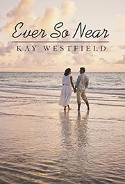 EVER SO NEAR by Kay Westfield