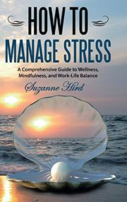 HOW TO MANAGE STRESS by Suzanne Hird
