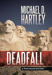 DEADFALL by Michael D. Hartley