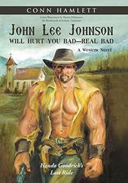 JOHN LEE JOHNSON WILL HURT YOU BAD, REAL BAD by Conn Hamlett