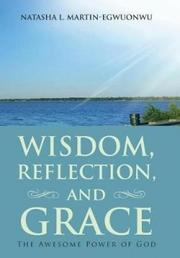 WISDOM, REFLECTION, AND GRACE by Natasha L.  Martin-Egwuonwu