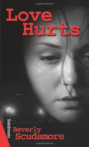 LOVE HURTS  by Beverly Scudamore