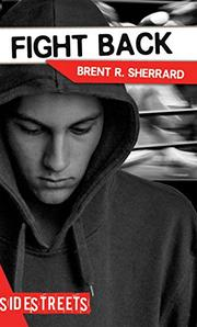 FIGHT BACK by Brent R. Sherrard