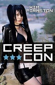 CREEP CON by Kim Firmston