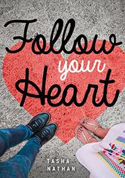 FOLLOW YOUR HEART  by Tasha Nathan