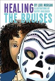 HEALING THE BRUISES by Lori Morgan
