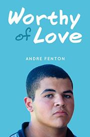 WORTHY OF LOVE by Andre Fenton