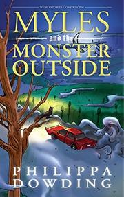 MYLES AND THE MONSTER OUTSIDE by Philippa Dowding