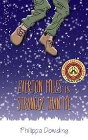 EVERTON MILES IS STRANGER THAN ME by Philippa Dowding