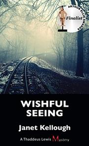 WISHFUL SEEING by Janet Kellough