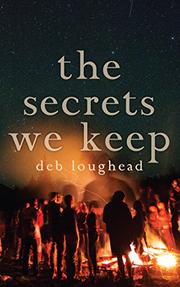 THE SECRETS WE KEEP by Deb Loughead