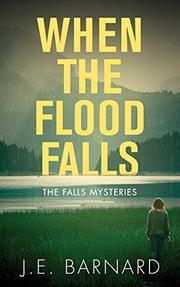 WHEN THE FLOOD FALLS by J.E. Barnard